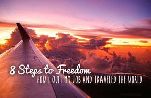 8 Steps To Freedom: How I Quit My Job And Traveled Around The World   JustOneWayTicket.com