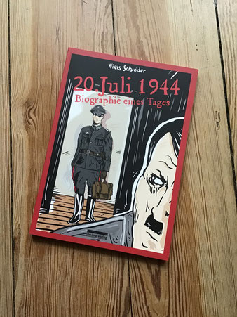 "Niels Schröder, Graphic-Novel ""20.Juli 1944. Biographie eines Tages""."