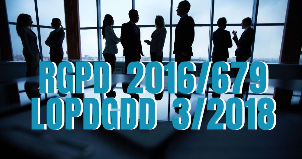 Reglamento General de Protección de Datos Personales 2016/679 y Ley Orgánica de Protección de Datos Personales y Garantía de Derechos Digitales 3/2018