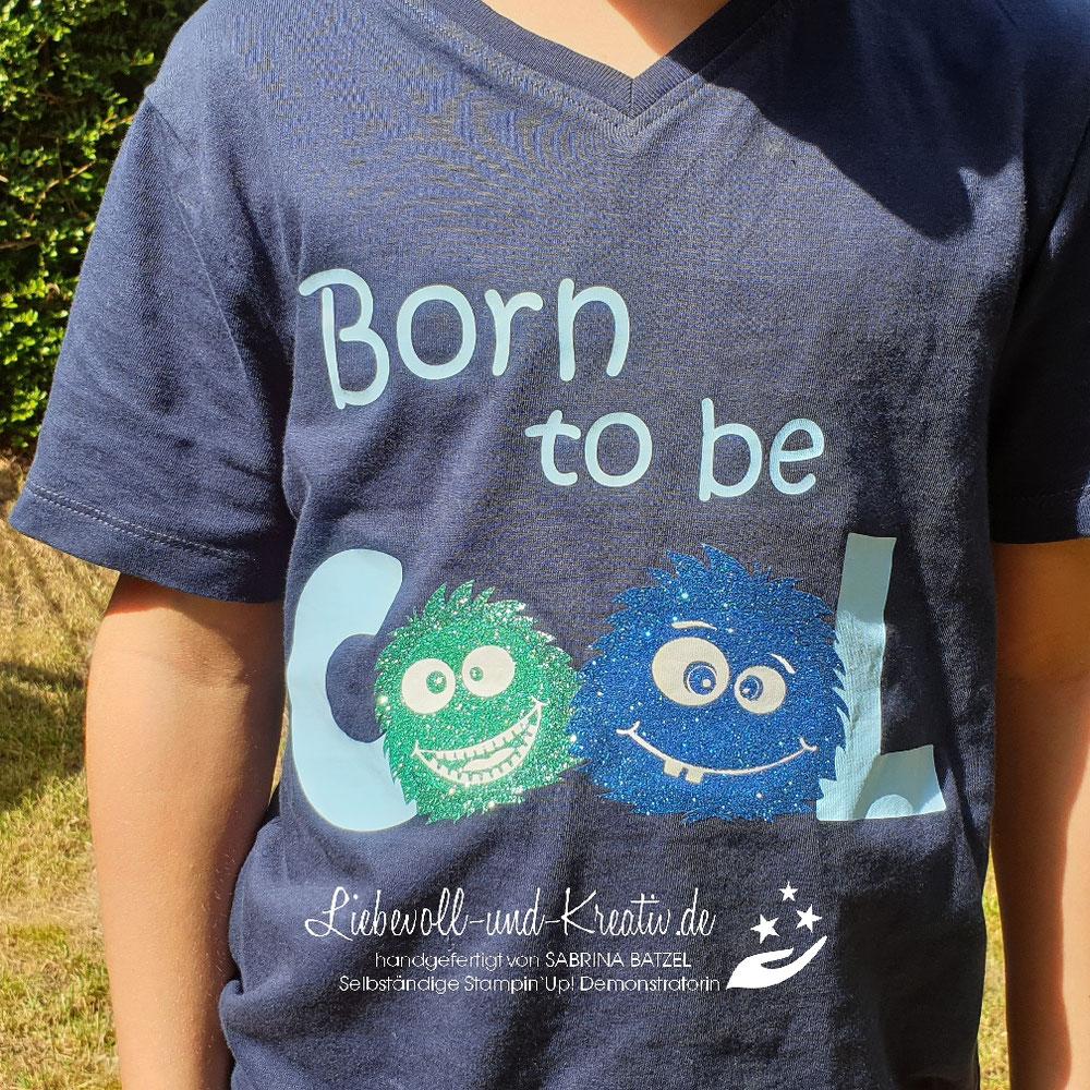 "T-Shirt ""Born to be cool"", Datei meine eigene"