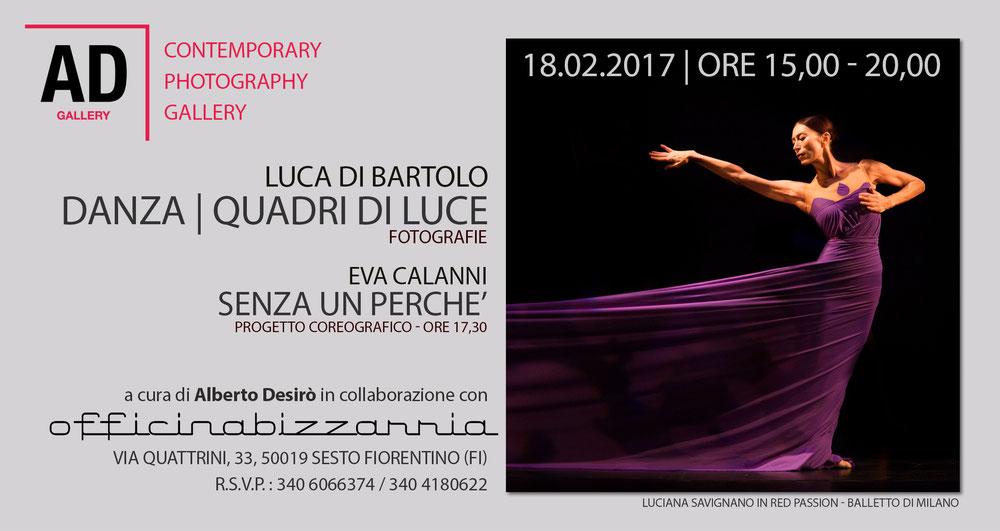 Luca di Bartolo: Danza - quadri di luce - 18.02.2017 ore 15,00 - 20,00 | mostra fotografica con performance a cura di Alberto Desirò - Ad Gallery | presso Officinabizzarria - Sesto Fiorentino (FI)