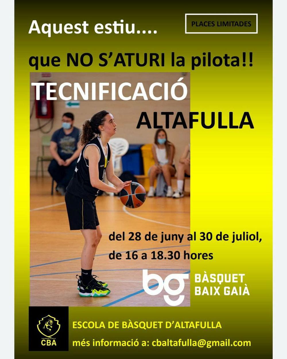 TECNIFICACIÓ ALTAFULLA  - PAVELLÓ MUNICIPAL  Del 28 de juny al 30 de juliol, de 16 a 18.30 hores