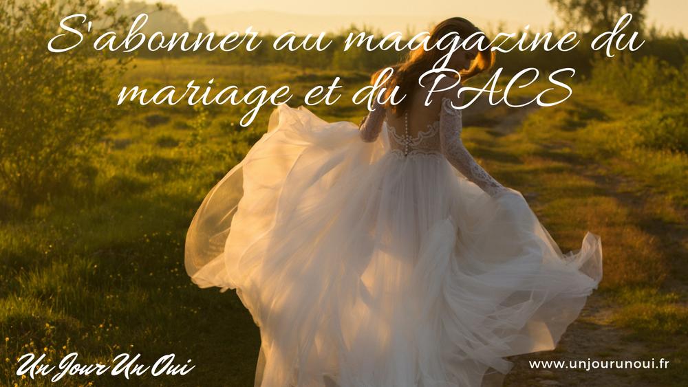 Abonnement au magazine de mariage du mariage et du pacs Un Jour Un Oui