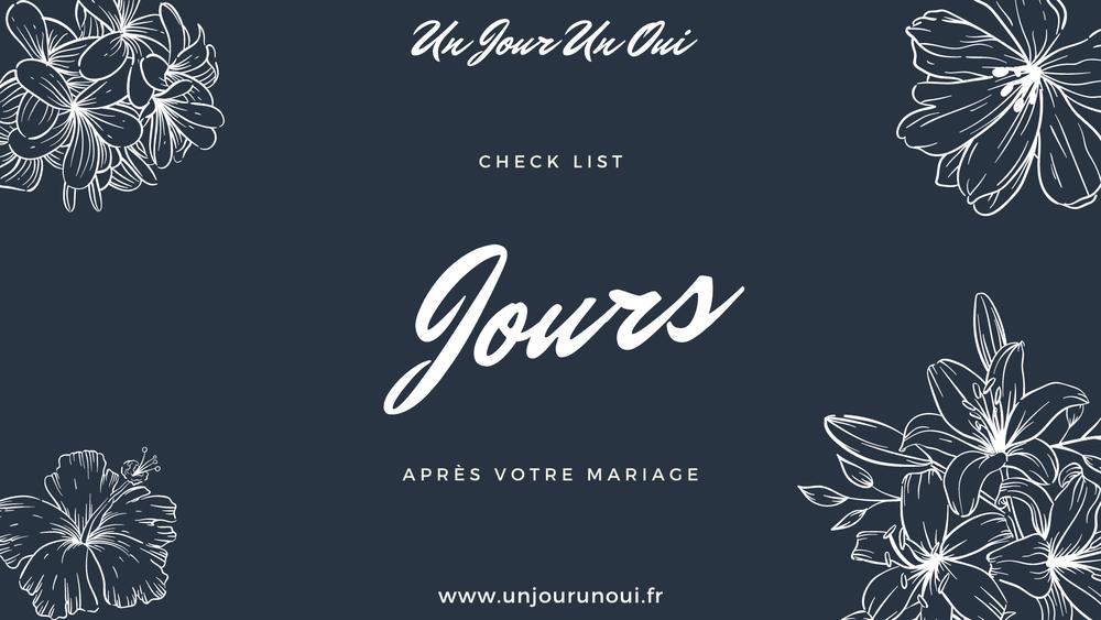 """Jours après votre mariage - Check List """"Organiser son mariage avec Un Jour Un Oui"""""""