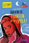 """Qui a vu le phantom of the Opera ?"""
