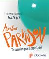 Bewegung hält fit – Morbus Parkinson Trainingsratgeber
