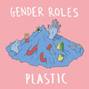 GENDER ROLES - Plastic