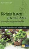 Raphael Schenker: Richtig fasten, gesund essen.