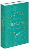 Thailand. Das Kochbuch Die Bibel der thailändischen Küche
