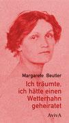 Margarete Beutler: Ich träumte, ich hätte einen Wetterhahn geheiratet
