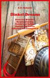 eBook/Buch: Dinkel-Dreams von K.D. Michaelis. Ein kombiniertes Dinkel-Koch- und -Backbuch.