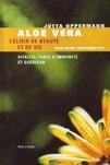 """""""Aloe Vera L'Elixir de Beauté et de vie"""" du Professeur Jutta Opperman."""
