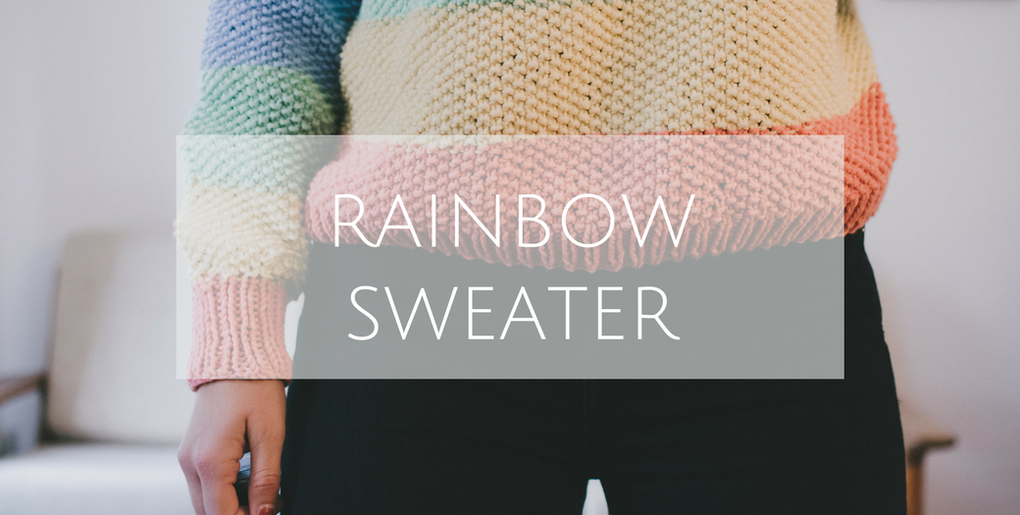 Rainbow Sweater Love felicity DIY Blog