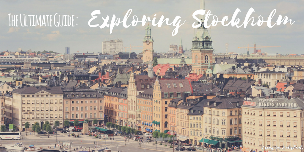 Stockholm Sweden ofpenguinsandelephants The Ultimate Guide to Exploring Stockholm