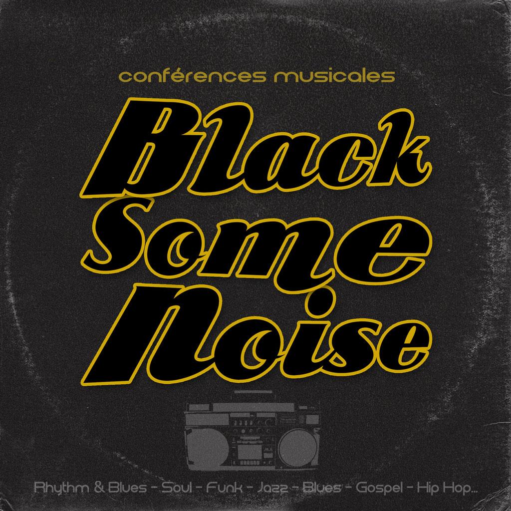 Black Some Noise // conférences musicales - face A