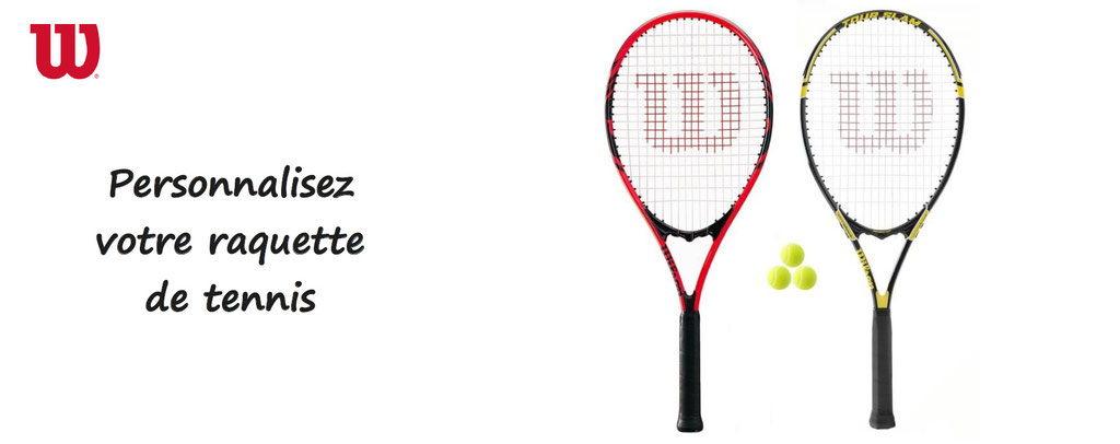 raquettes de tennis personnalisées wilson ; raquettes à personnaliser.