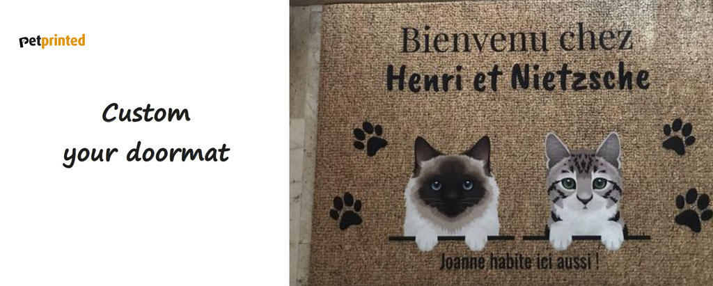 Custom your doormat, mug, with your own pets. Petprinted customization