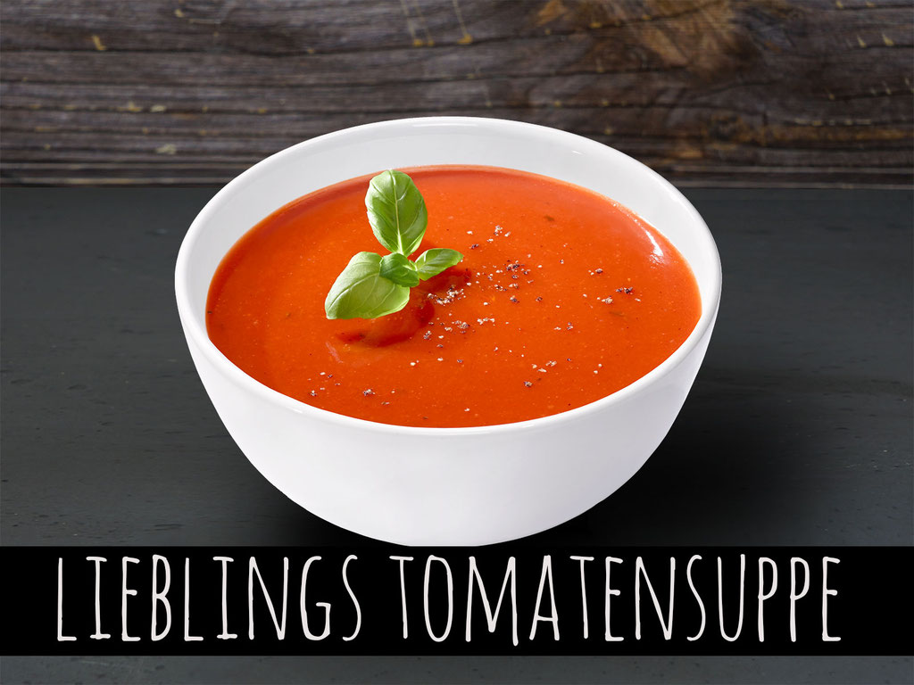 LIEBLINGS TOMATENSUPPE