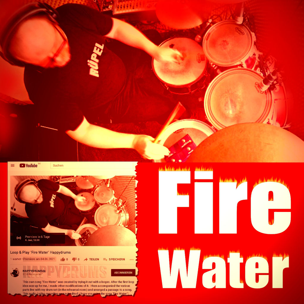 Fire Water Song-Looper-Drum-Set-Performance arranged & recorded live