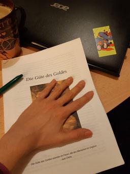 Letzte Überarbeitungen bevor es zur Lektorin geht: Die Güte des Goldes erscheint im Feb. 2020