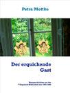 Petra Mettke/Der erqickende Gast/Kurzgeschichten aus der ™Gigabuch Bibliothek von 1986/e-Short  ISBN 9783734712999