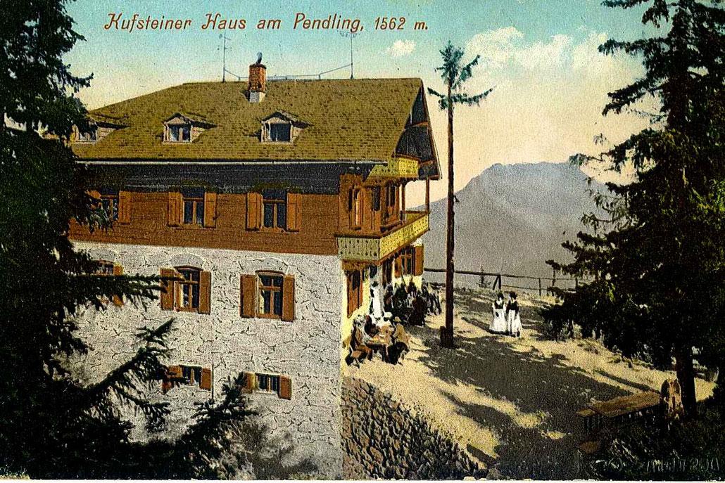 So sah das Pendlinghaus (vormals Kufsteiner Haus) 1912 aus.