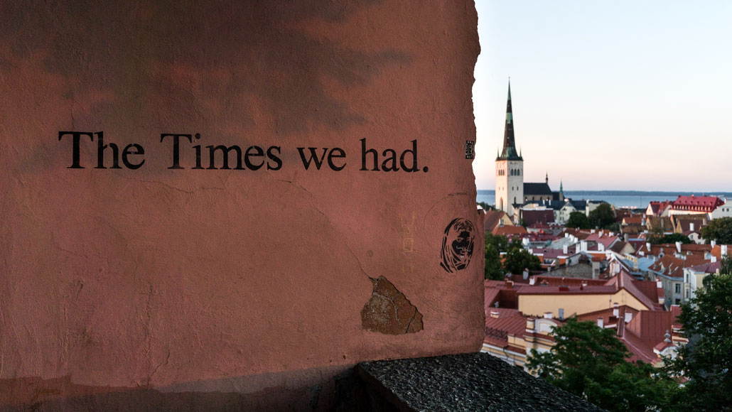 'The Times we had.' - One of the most photographed backgrounds on Toompea hill