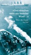 Kristine von Soden: »›Und draußen weht ein fremder Wind ...‹ Über die Meere ins Exil«