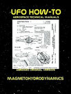 UFO How-To Aerospace Technical Manual Volume IV: Magnetohydrodynamics