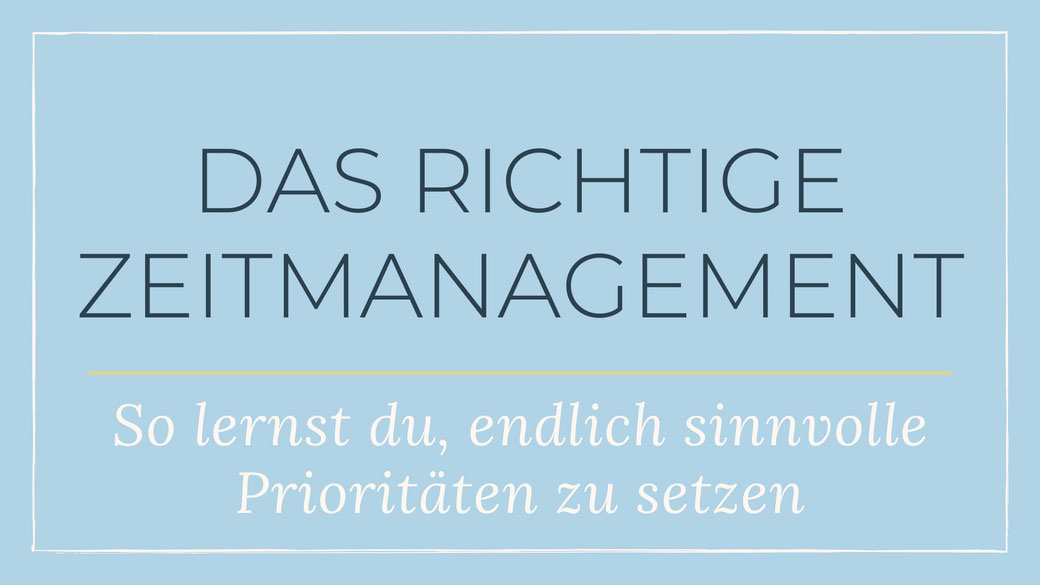 Zeitmanagement-Tipps: Prioritäten richtig setzen und Arbeitstag planen