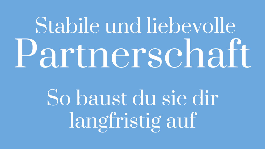 Gute Beziehung Liebevolle Beziehung Stabile Partnerschaft Beziehungskrise Systematik Ordnung Struktur