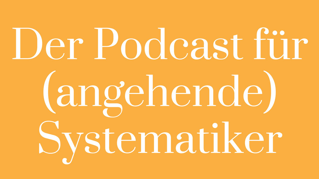 Podcast Systematiker