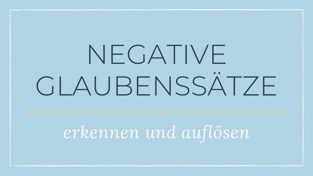 Negative Glaubenssätze erkennen und auflösen