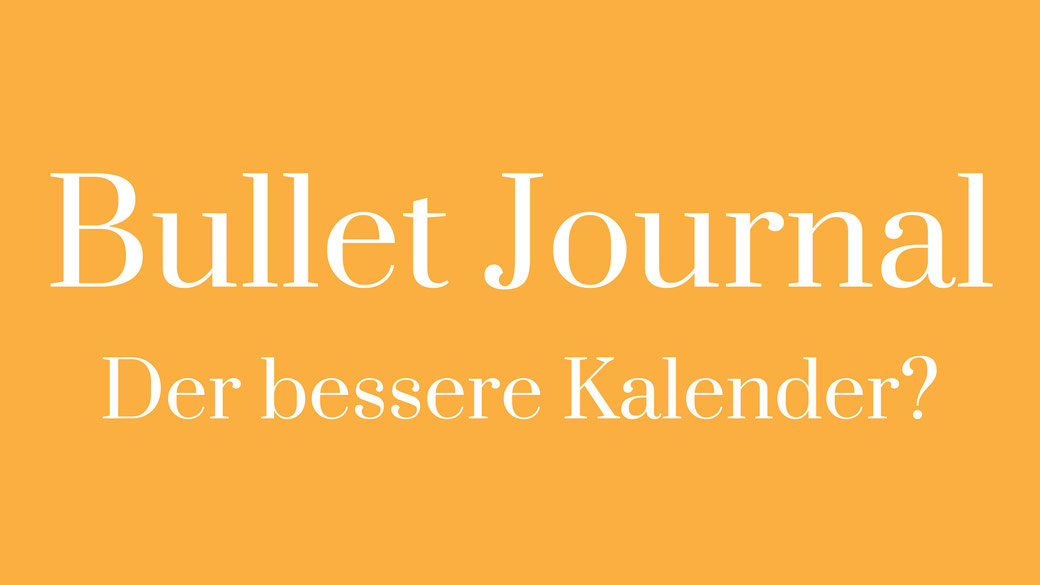 Bullet Bournal BuJo Bullat Journaling Kalender Alternative Inspiration