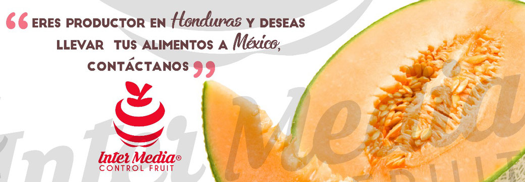 Eres productor en Honduras y deseas llevar tus alimentos a Mexico contactano en Inter Media Control Fruit