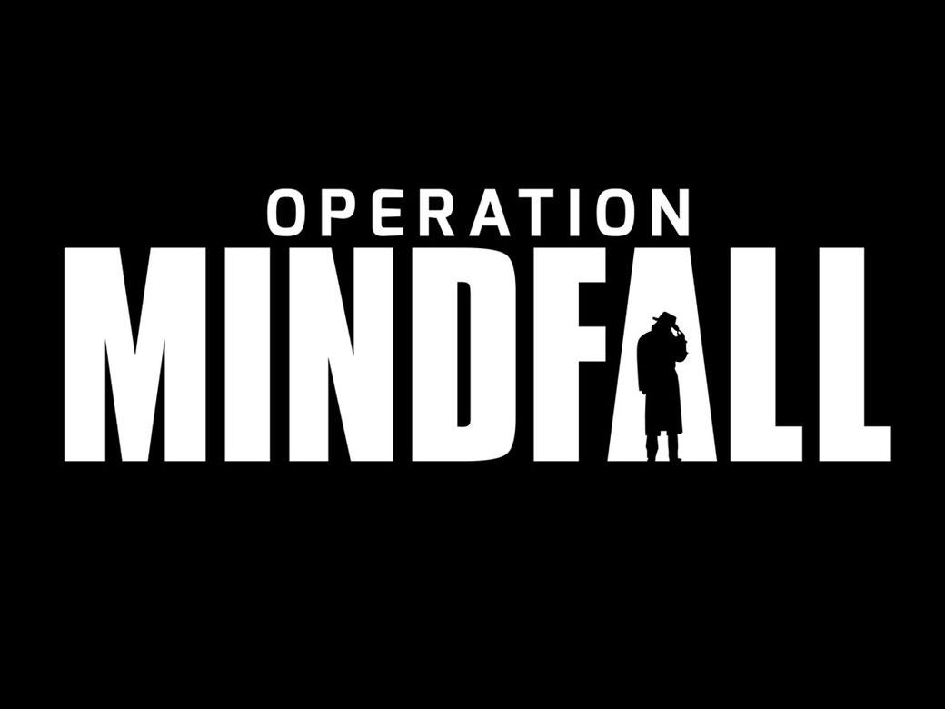Operation: Mindfall