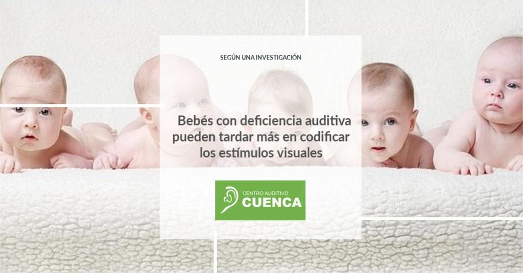 Los bebés con deficiencia auditiva pueden tardar más en codificar los estímulos visuales que los bebés oyentes.