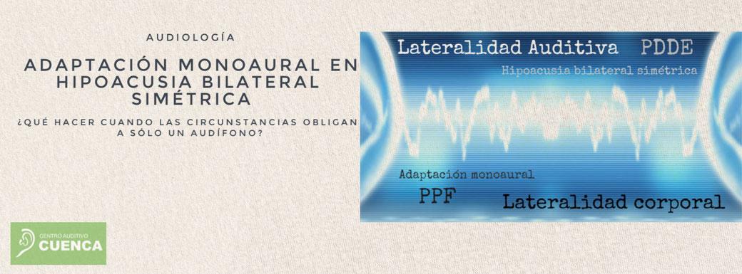 Estudio sobre la correlación de las pruebas audiológicas o clínicas respecto al lado en que se obtiene la mejor ganancia del adífono monoaural en hipoacusia bilateral simétrica