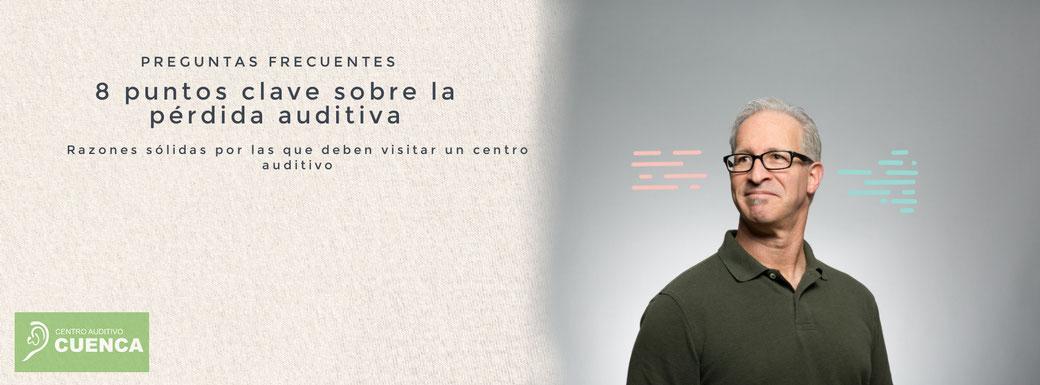 Pérdida auditiva, razones de peso para visitar un centro auditivo y corregir su hipoacusia. Centro Auditivo Cuenca.