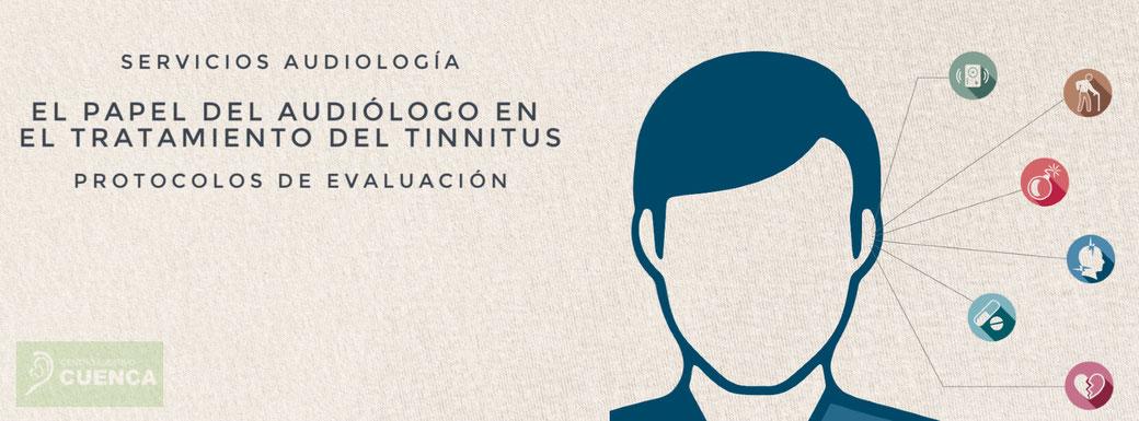 El papel del audiólogo en el tratamiento del tinnitus o acúfeno.