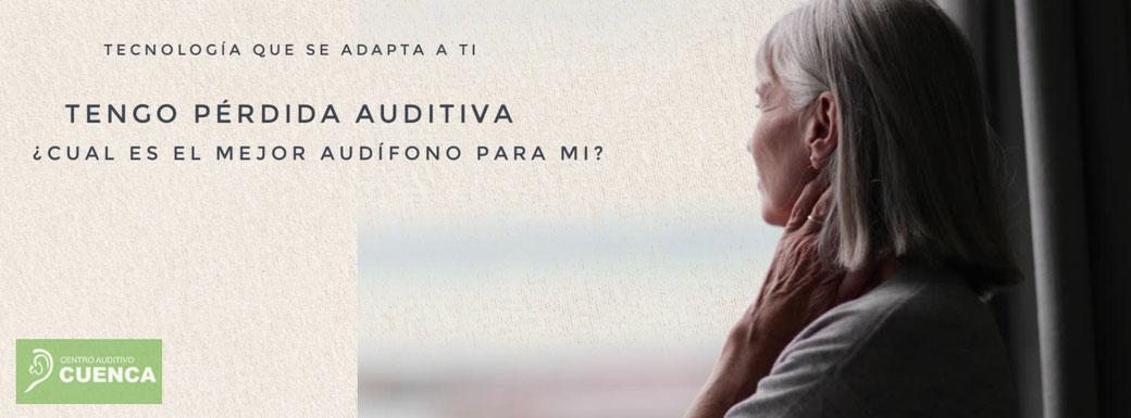 Tecnología auditiva que se adapta a tí. Audiología centrada en ti. Centro Auditivo Cuenca, Valencia.