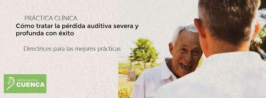 Cómo tratar la pérdida auditiva severa y profunda con éxito