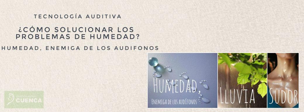 La humedad: lluvia, transpiración, son fatales para los audífonos.