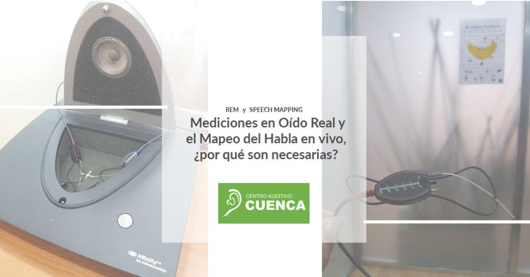 Mapeo del habla en vivo (Speech Mapping) y mediciones en oído real (REM), por qué son necesarias. Centro Auditivo Cuenca.