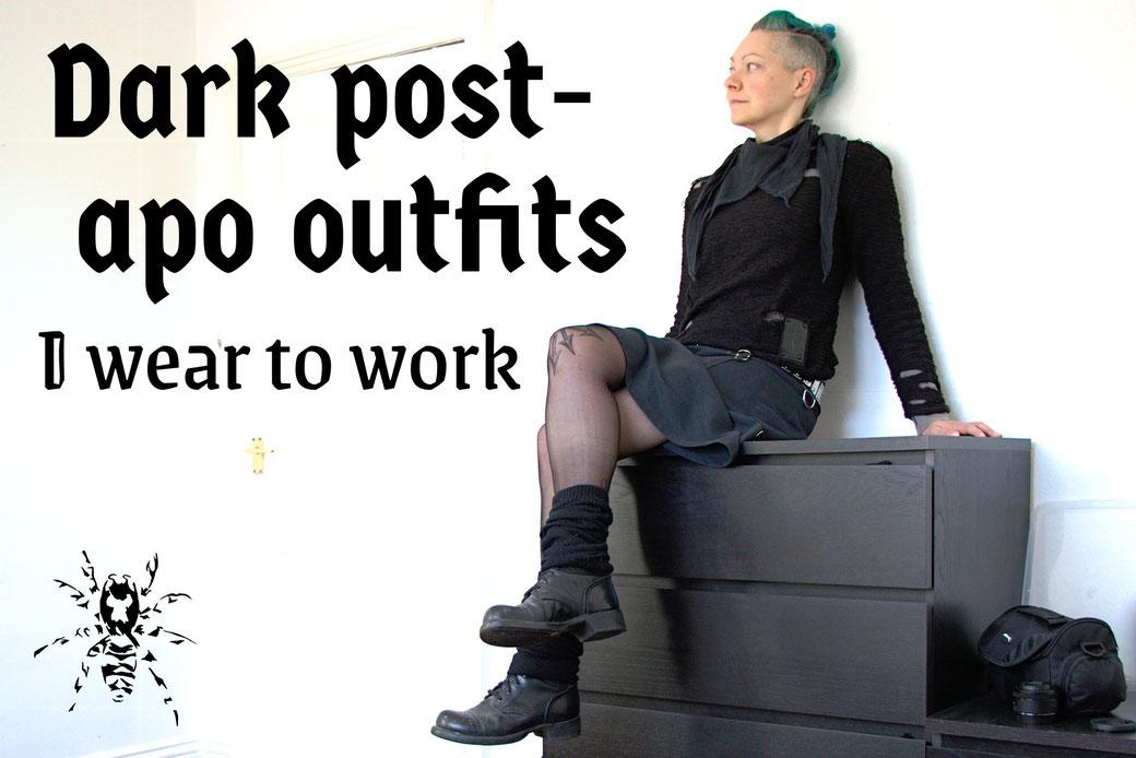 Dark post-apocalyptic outfits I wear to work - Zebraspider Eco Anti-Fashion