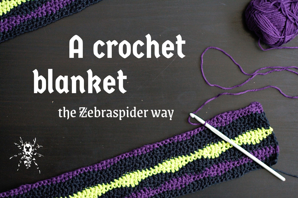 A crochet blanket the Zebraspider way - punk / goth living - Zebraspider Eco Anti-Fashion Blog