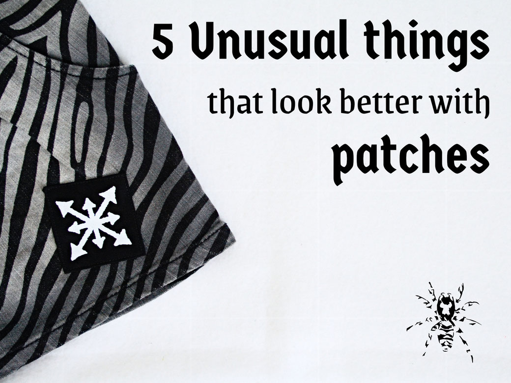 5 Unusual things that look better with patches - Zebraspider Eco Anti-Fashion Blog