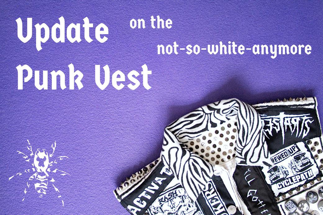 Update on the not-so-white-anymore punk vest - Zebraspider Eco Anti-Fashion