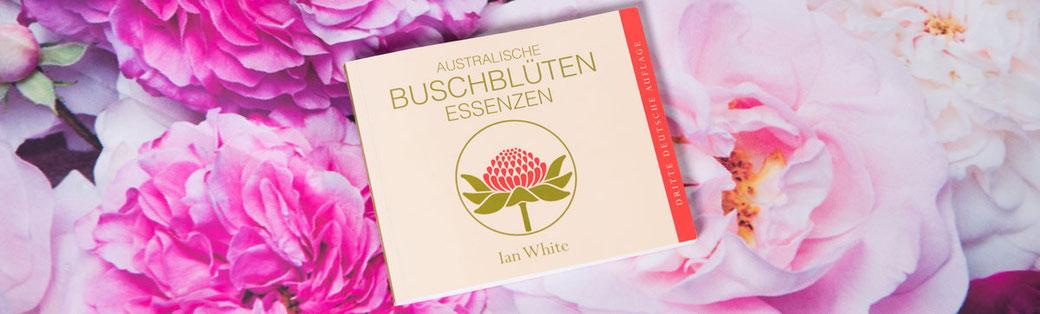 Australische Buschblüten, Ian White, Essenzen die vielfältig eingesetzt werden.