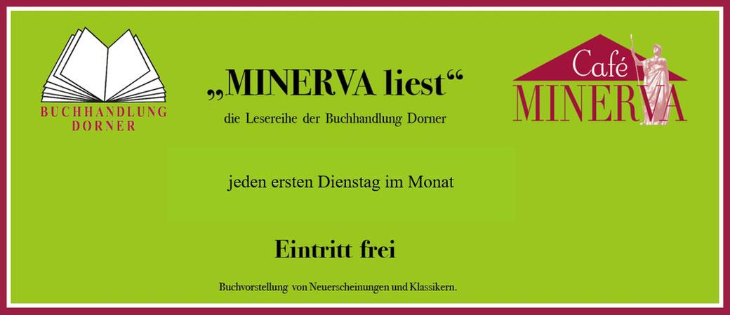Minerva liest. Die Lesereihe der Buchhandlung Dorner